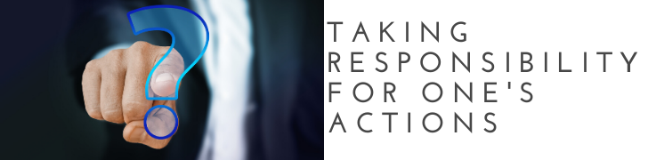 Taking Responsibility for One's Actions