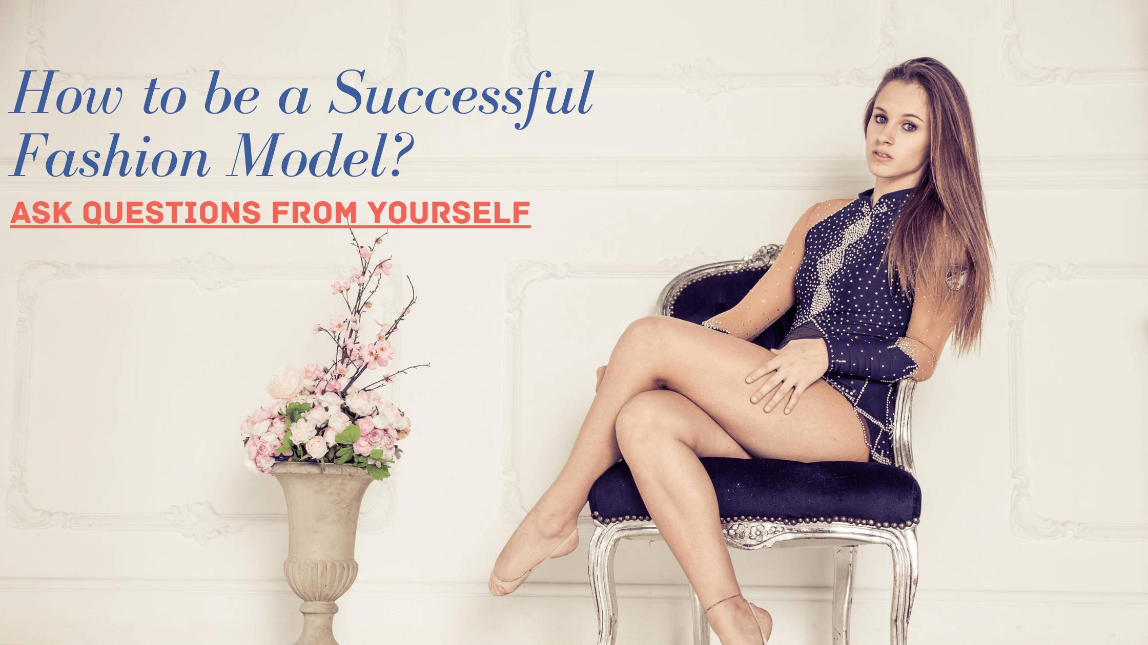 How to be a Successful Fashion Model